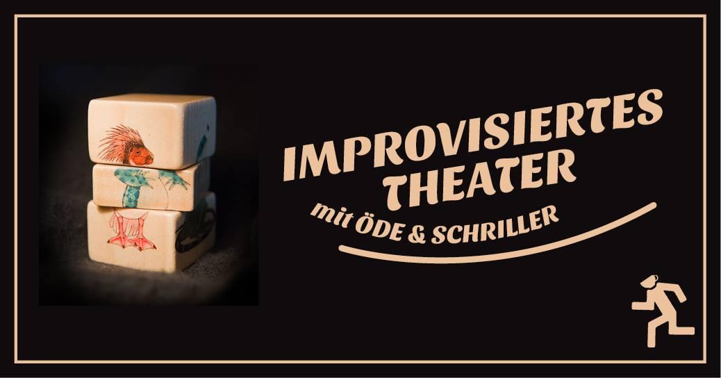 Improvisiertes Theater mit Öde und Schriller